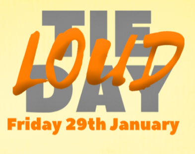 Loud Tie Day – Friday 29th January 2021